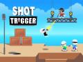 Mängud Shot Trigger